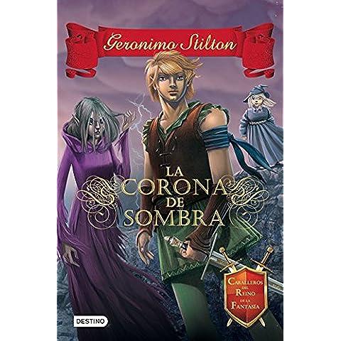 Caballeros Del Reino De La Fantasía 4. La Corona De Sombra