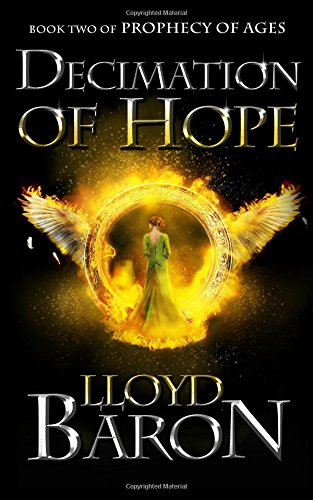 Decimation of Hope: Volume 2 (Prophecy of Ages)