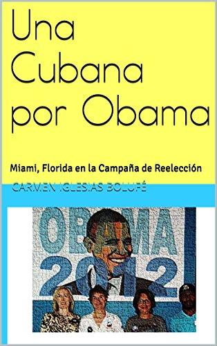 Una Cubana por Obama: Miami, Florida en la Campaña de Reelección ...