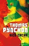Vice caché : roman / Thomas Pynchon | Pynchon, Thomas. Auteur