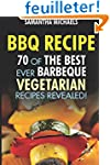 BBQ Recipe: 70 Of The Best Ever Barbe...