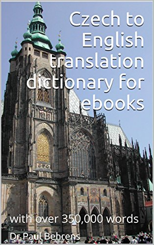 Czech to English translation dictionary for ebooks: with over 350,000 words (English Edition)
