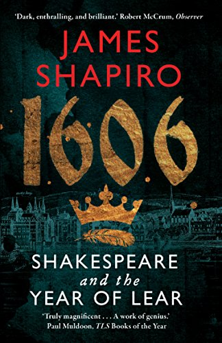 1606. Shakespeare And The Year Of Lear por James Shapiro