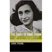 The Diary Of Anne Frank: Original Dutch Version (Dutch Edition)