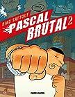Pascal Brutal, Tome 2 - Le mâle dominant