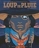 Loup de Pluie - Intégrale complète - tome 1 - ...