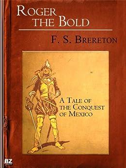 Descargar Por Torrent Roger the Bold - A Tale of the Conquest of Mexico Epub Patria