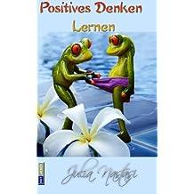 Positives Denken lernen: So funktioniert es