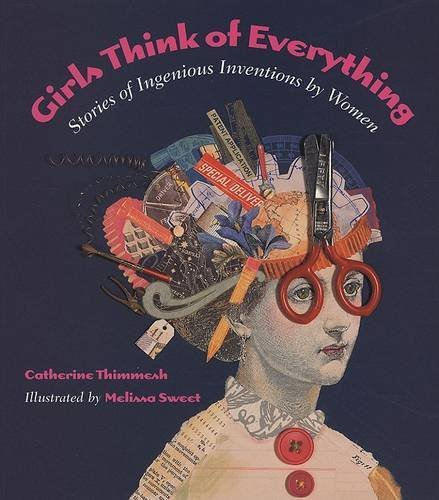 Girls Think of Everything: Stories of Ingenious Inventions by Women por Catherine Thimmesh