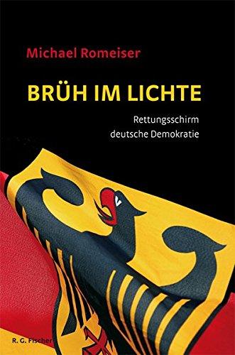 Brüh im Lichte: Rettungsschirm deutsche Demokratie