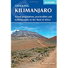 Kilimanjaro: Ascent preparations, practicalities and trekking routes to the 'Roof of Africa' (International Trekking)