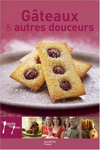Gâteaux et autres douceurs par Laurence Du Tilly, Delphine Brunet