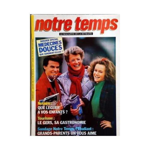 NOTRE TEMPS MAGAZINE [No 205] du 01/01/1987 - SPECIAL / MEDECINES DOUCES -QUE LEGUER A VOS ENFANTS -LE GERS / SA GASTRONOMIE -GRANDS-PARENTS ON VOUS AIME
