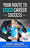 Image de Your Route to Cisco Career Success (English Edition)