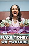 YOUTUBE: Make Money With YouTube: Tips, Tricks and Hints to Making Real Money on YouTube