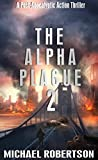The Alpha Plague 2: A Post-Apocalyptic Action Thriller
