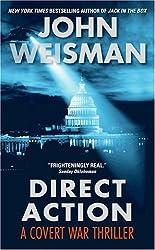 Direct Action: A Covert War Thriller by John Weisman (2006-06-05)