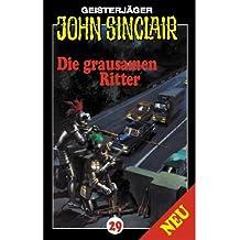 Geisterjäger John Sinclair. Hörspiele: John Sinclair - Folge 29: Die grausamen Ritter.  Hörspiel