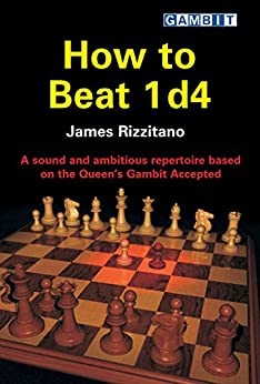How to Beat 1 d4 (English Edition) von [Rizzitano, James]