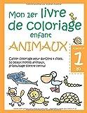 Mon 1er livre de coloriage enfant ANIMAUX - À partir d'1 an  - Cahier coloriage pour garçons & filles, 50 beaux motifs animaux, gribouillage contre ... - Apprendre à colorier pour enfants d'1 an