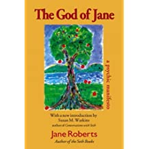 The God of Jane: A Psychic Manifesto (Classics in Consciousness Series Books) by Jane Roberts (2000-03-03)