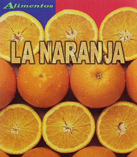 La Naranja/ Oranges (Alimentos/Food)