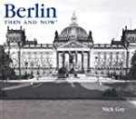 Berlin Then and Now (Then & Now Thund...