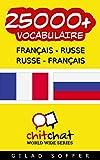 25000+ Français - Russe Russe - Français Vocabulaire (Bavardage Mondial)