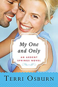 My One and Only (Ardent Springs Book 3) by [Osburn, Terri]