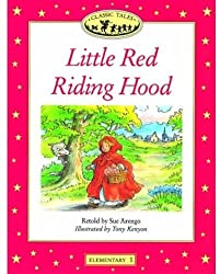 Classic Tales: Elementary 1: Little Red Riding Hood: Little Red Riding Hood Elementary level 1