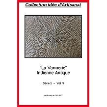Collection Idée Artisanat - La Vannerie - Indienne Antique
