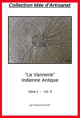 Collection Ide Artisanat - La Vannerie - Indienne Antique