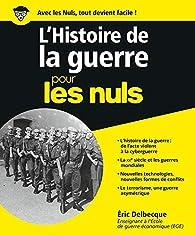 L'Histoire de la guerre pour les Nuls par Eric Delbecque