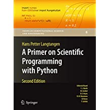 A Primer on Scientific Programming with Python (Texts in Computational Science and Engineering Book 6)
