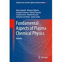 Fundamental Aspects of Plasma Chemical Physics: Kinetics (Springer Series on