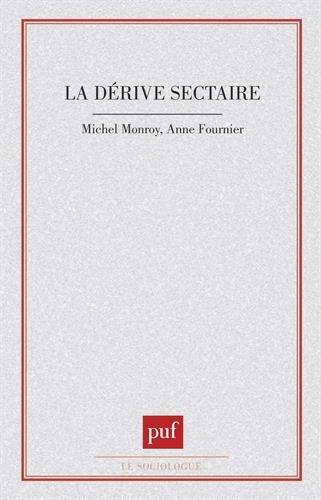 La dérive sectaire par Anne Fournier, Michel Monroy