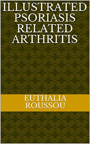Illustrated Psoriasis related arthritis (PsA Book 1) (English Edition)