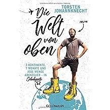 Die Welt von oben: 3 Kontinente, 7 Monate und jede Menge Abenteuer – in Schuhgröße 52