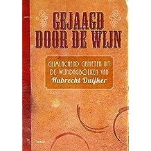 Gejaagd door de wijn: glimlachend genieten uit de wijndagboeken van Hubrecht Duijker