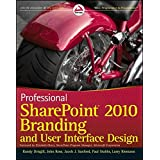Professional SharePoint 2010 Branding and User Interface Design (Wrox Programmer to Programmer)
