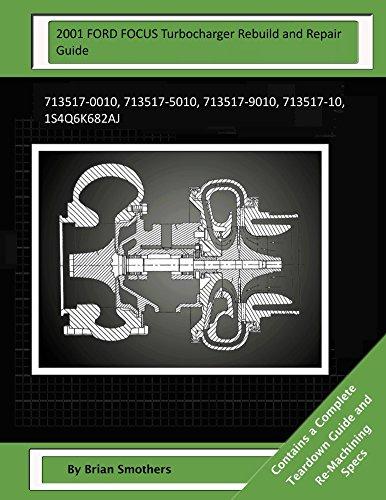 2001-ford-focus-turbocharger-rebuild-and-repair-guide-713517-0010-713517-5010-713517-9010-713517-10-