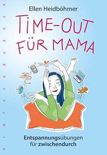 Preisvergleich Produktbild Time-Out für Mama: Entspannungsübungen für zwischendurch