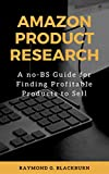Amazon Product Research: A no-BS Guide for Finding Profitable Products to Sell (English Edition)