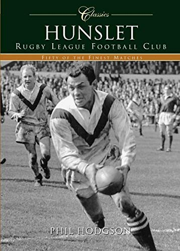 Hunslet Rugby League Football Club (Classic Matches) (100 Greats S.) por Hodgson