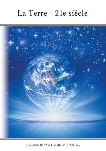 La terre : 21e siècle par Larisa Seklitova