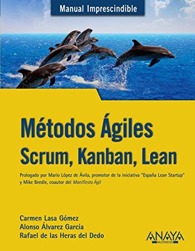 Métodos Ágiles. Scrum, Kanban, Lean (Manuales Imprescindibles) por Rafael de las Heras del Dedo