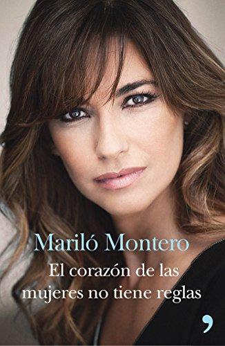 El corazón de las mujeres no tiene reglas por Mariló Montero