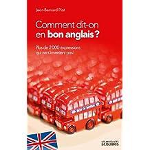 Comment dit-on en bon anglais ? : Plus de 2000 expressions qui ne s'inventent pas ! (IX.MIN.GUI.ECOL)