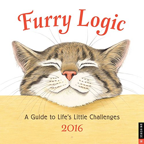 Furry Logic 2016 Wall Calendar: A Guide to Life's Little Challenges