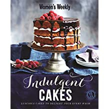 Indulgent Cakes (The Australian Women's Weekly)